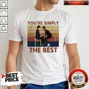 You're Simply The Best Vintage Shirt