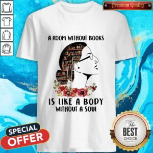 A Room Without Books Is Like A Body Without A Soul Flowers Shirt