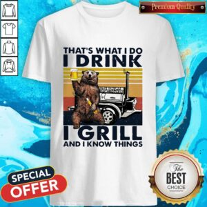 Bigfood That's What I Do I Drink I Grill And I Know Things Shirt
