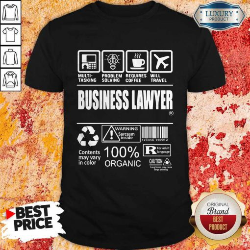 Business Lawyer Contents May Vary In Color Warning Sarcasm Inside 100% Organic Shirt