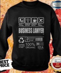 Business Lawyer Contents May Vary In Color Warning Sarcasm Inside 100% Organic Sweatshirt
