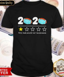 Cute 2020 Very Bad Would Not Recommend Football Mask Shirt