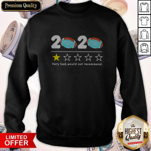 Cute 2020 Very Bad Would Not Recommend Football Mask Sweatshirt