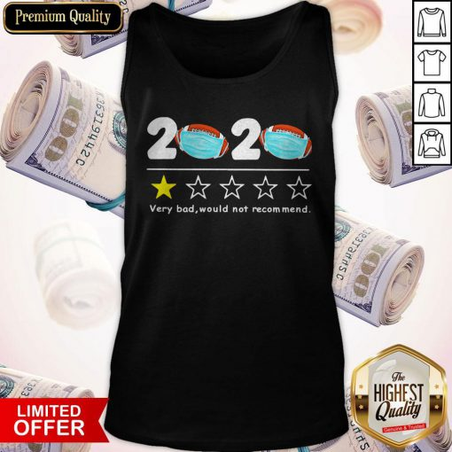 Cute 2020 Very Bad Would Not Recommend Football Mask Tank Top