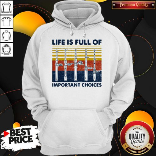 Cute Fishing Life Is Full Of Important Choices Vintage Retro Hoodie