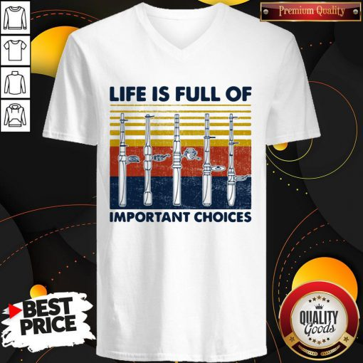 Cute Fishing Life Is Full Of Important Choices Vintage Retro V-neck