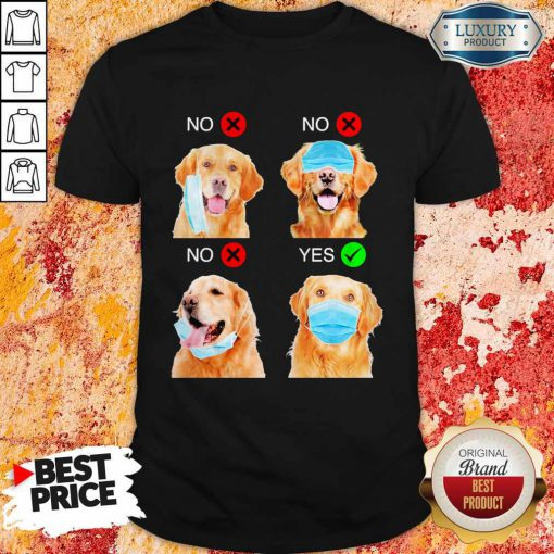 Cute Golden Retriever Dogs Right Way To Wear Mask Shirt