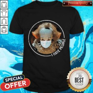 Cute Pennywise Face Mask I Hate People Shirt
