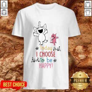 Cute Piggie And Gerald Today I Choose To Be Happy Shirt