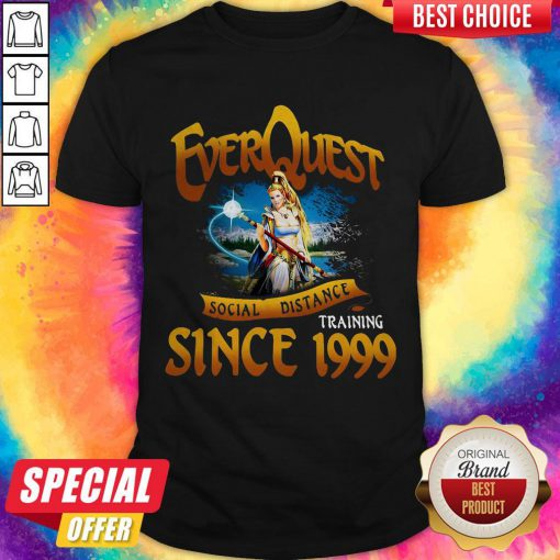 Funny Everquest Social Distance Training Since 1999 Shirt