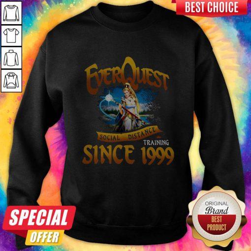 Funny Everquest Social Distance Training Since 1999 Sweatshirt