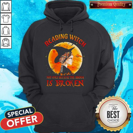 Good Halloween Reading Witch Not Only Because The Broom Is Broken Hoodie