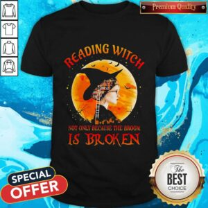 Good Halloween Reading Witch Not Only Because The Broom Is Broken Shirt