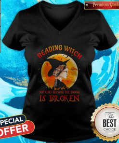 Good Halloween Reading Witch Not Only Because The Broom Is Broken V-neck