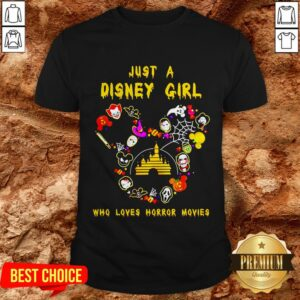 Good Just A Disney Girl Who Loves Horror Movies Shirt