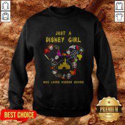 Good Just A Disney Girl Who Loves Horror Movies Sweatshirt