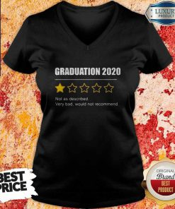 Graduation 2020 Not As Described Very Bad Would Not Recommend 1 Star Rating V-neck