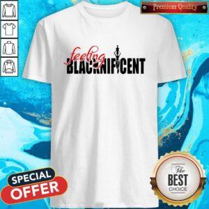 Happy Feeling Blacknificent Shirt