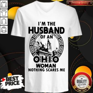 Happy I'm The Husband Of An Ohio Woman Nothings Scares Me V-neck