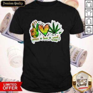 Happy Peace Love Weed Shirt