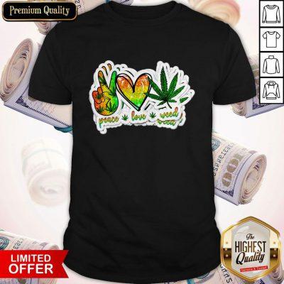 Happy Peace Love Weed Shirt