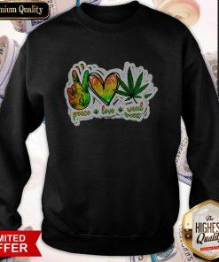 Happy Peace Love Weed Sweatshirt