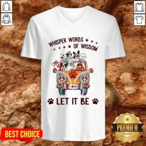 Hippie Girl And Dogs Whisper Words Of Wisdom Let It Be V-neck