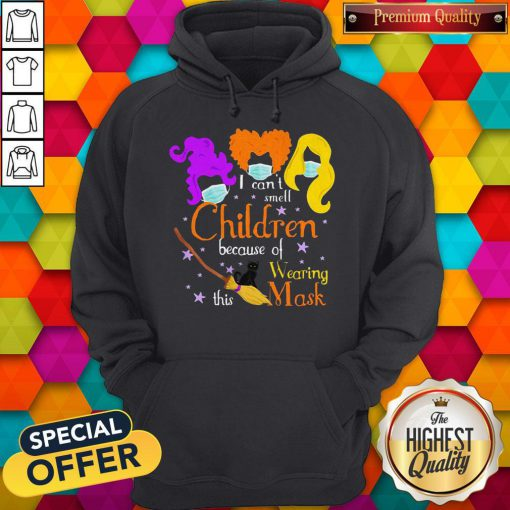 Hocus Pocus I Can't Smell Children Because Of Wearing This Mask Hoodie