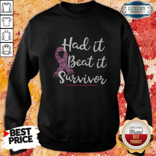 Hot Breast Cancer Awareness Had It Beat It Survivor Sweatshirt