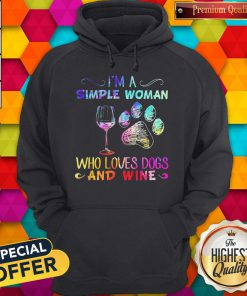 Hot I'm A Simple Woman Who Loves Dogs And Wine Hoodie