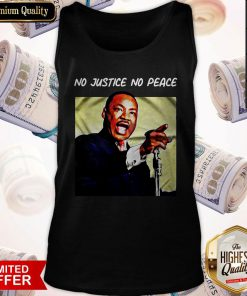 Hot Martin Luther King No Justice No Peace Tank Top
