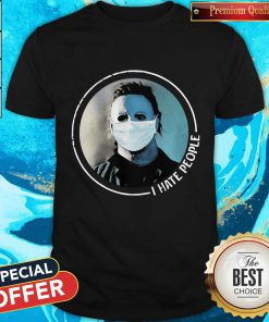 Hot Michael Myers Face Mask I Hate People Shirt