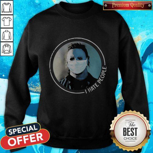 Hot Michael Myers Face Mask I Hate People Sweatshirt