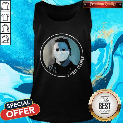 Hot Michael Myers Face Mask I Hate People Tank Top