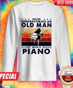 Hot Never Underestimate An Old Man With A Piano Vintage Retro Sweatshirt