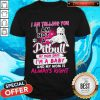 I Am Telling You I Am Not A Pitbull My Mom Said I'm A Baby And My Mom Is Always Right Heart Shirt