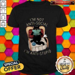 Love Black Cat I'm Not Anti Social I'm Anti Stupid Shirt