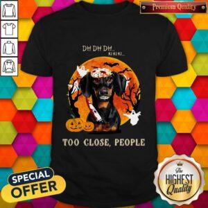 Love Dachshund Too Close People Halloween Shirt