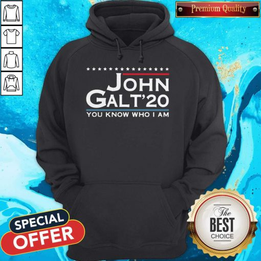 Love John Galt '20 You Know Who I Am HoodieLove John Galt '20 You Know Who I Am Hoodie