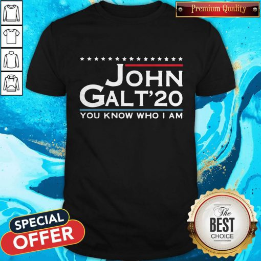 Love John Galt '20 You Know Who I Am Shirt