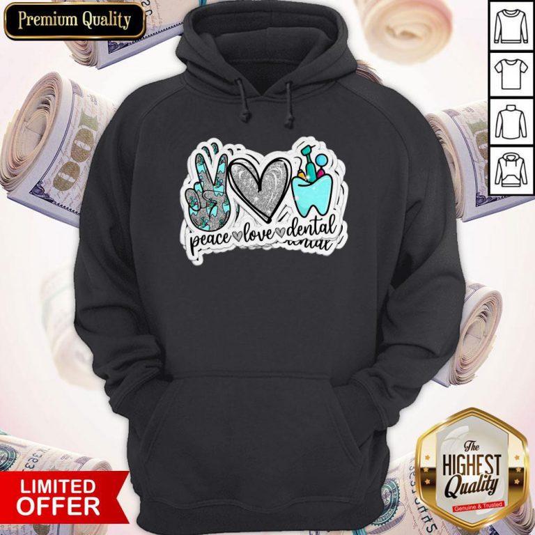 Love Peace Love Dental Hoodie