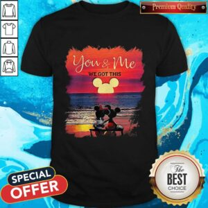 Mickey And Minnie Seeing Sunset You And Me We Got This Shirt