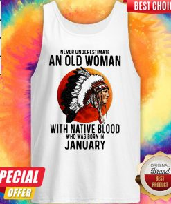 Never Underestimate An Old Woman With Native Blood Who Was Born In January Sunset Tank Top