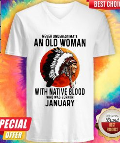 Never Underestimate An Old Woman With Native Blood Who Was Born In January Sunset V-neck