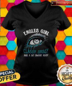Nice Eagles Girl Classy Sassy And A Bit Smart Assy V-neck
