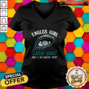 Nice Eagles Girl Classy Sassy And A Bit Smart Assy V-neck
