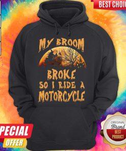 Nice My Broom Broke So I Ride A Motorcycle Halloween Hoodie