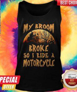 Nice My Broom Broke So I Ride A Motorcycle Halloween Tank Top