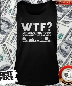Nice Wtf Where's The Food Without The Farmer Tank Top