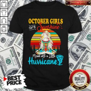 October Girls Are Sunshine Mixed With A Little Hurricane Lady Vintage Retro Shirt